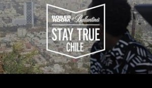 Boiler Room & Ballantine's Present: Stay True Chile