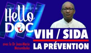Hello Doc : Vih-Sida / La prévention