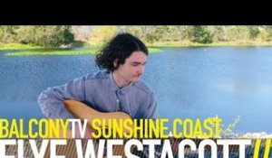 ELYE WESTACOTT - HOME GROUNDS (BalconyTV)