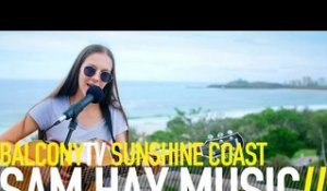 SAM HAY MUSIC - EAST COAST (BalconyTV)