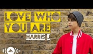 Harris J - Love Who You Are | Official Audio