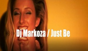 DJ Markoza - Just Be