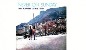 Ramsey Lewis Trio - Never On Sunday - Vintage Music Songs