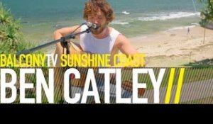 BEN CATLEY - OPEN SKIES (BalconyTV)