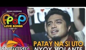 Nyoy Volante - Patay Na Si Uto (Official Music Video)