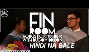 Bugoy Drilon - Hindi Na Bale (Fin Room Acoustic Sessions)