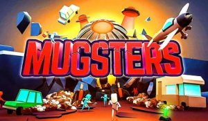 MUGSTERS Bande Annonce de Gameplay