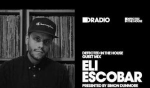 Defected In The House Radio Show with Simon Dunmore: Guest Mix by Eli Escobar - 03.02.17