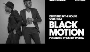 Defected In The House Radio Show with Sandy Rivera: Guest Mix by Black Motion - 27.01.17