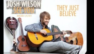 Josh Wilson - They Just Believe