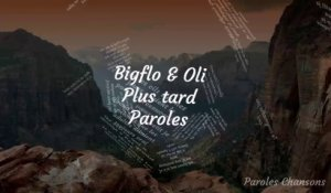 Bigflo & Oli - Plus tard (Paroles)