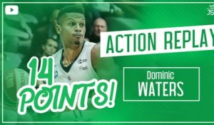 Les 14 points de Dominic Waters !