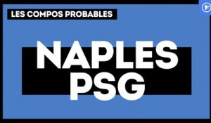 Naples-PSG : les compositions probables