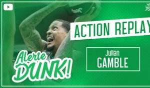 ACTION REPLAY - Le dunk de Julian Gamble