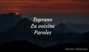 Soprano - La voisine (Paroles)