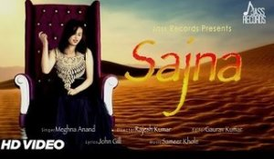 Sajna| ( Full HD)  | Meghna Anand | New Punjabi Songs 2017 | Latest Punjabi Songs 2017