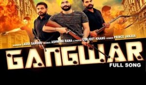 Gangwar | ( Full Song)  | Laddi Sandhu  | New Punjabi Songs 2017 | Latest Punjabi Songs 2017