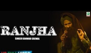 Ranjha | Kanwar Grewal | Official Full Song | 2013 Full HD