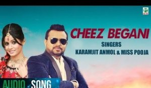 Cheez Begani | Karamjit Anmol & Miss Pooja | Full Audio Song | 2018 | Finetone