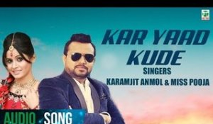 Kar Yaad Kude | Karamjit Anmol & Miss Pooja | Full Audio Song | 2018 | Finetone