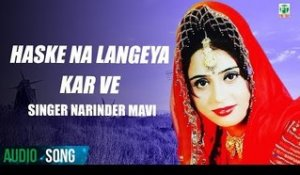 Haske Na Langheya Kar Ve(Full Audio Song) | Narinder Maavi | Atul Sharma Tejwant Kittu | Finetone