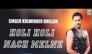 Holi Holi Nach Melne (Audio Song) | Kulwinder Dhillon | Tejwant Kittu | Finetone Music