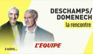 Deschamps-Domenech, la rencontre (1re partie) - Foot - EDE
