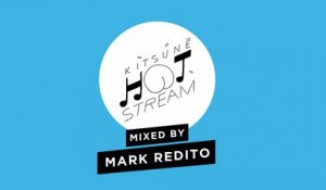 Mix by Mark Redito | Kitsuné Hot Stream