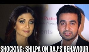Shilpa Shetty shocked at her husband's behaviour