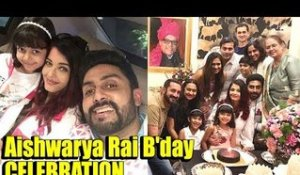 Aishwarya Rai B'day CELEBRATION with Daughter Aaradhya Bachchan Hubby Abhishek Bachchan & Family
