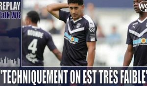"""Techniquement on est très faible"" [Replay] I Girondins"