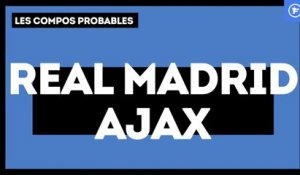 Real Madrid - Ajax Amsterdam : les compositions probables
