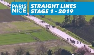 Straight Lines - Étape 1 / Stage 1 - Paris-Nice 2019