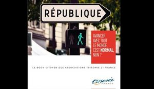 L'association Trisomie 21 lance son book citoyen