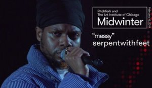 "serpentwithfeet | ""messy"" 