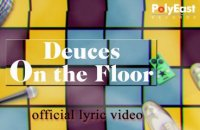 Deuces - On The Floor - (Lyric)