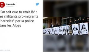 Des militants pro-migrants « harcelés » par la police dans les Hautes-Alpes, selon Human Rights Watch