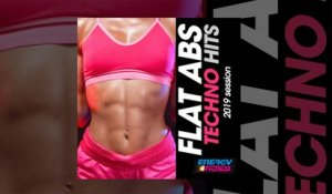 E4F - Flat ABS Techno Hits 2019 Session - Fitness & Music 2019