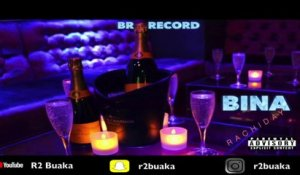 #R2Buaka #Music #Rachiday - BINA (audio)
