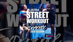 E4F - Ultra Street Workout Experience 2019 Session - Fitness & Music 2019