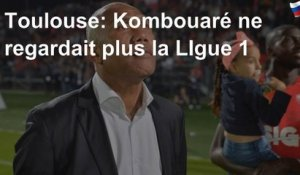 Toulouse: Kombouaré ne regardait plus la LIgue 1