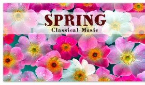 Spring Classical Music - Fresh Joyful Charming Instrumental Music