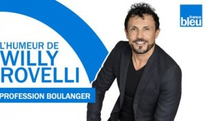 L'humeur de Willy - Profession boulanger