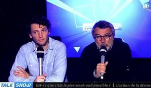 Talk Show du 09/03, partie 1 : est-ce que c'est le pire week-end possible ?