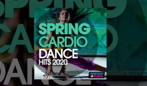 E4F - Spring Cardio Dance Hits 2020 - Fitness & Music 2020