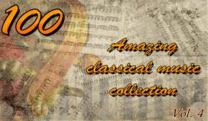VA - BEST CLASSICAL MUSIC Vol. 4 Amazing classical music collection - Best of classical music