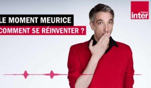 Comment se réinventer ? Le Moment Meurice