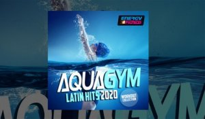 E4F - Aqua Gym Latin Hits 2020 Workout Collection - Fitness & Music 2020