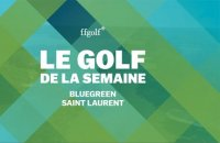 Le Golf de la semaine : Saint-Laurent