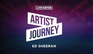 Artist Journey: Ed Sheeran